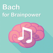Bach for Brainpower de Johann Sebastian Bach