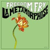 La Metamorphose by Freedom Fry