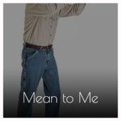 Mean to Me de B.J. Thomas, Erroll Garner, Artie Shaw, Frank Chacksfield