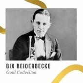 Bix Beiderbecke - Gold Collection de Bix Beiderbecke
