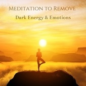 Meditation to Remove Dark Energy & Emotions: Attracting Happiness by Calm Music Zone (1)