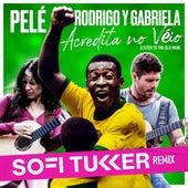 Acredita No Véio (Listen To The Old Man) (ft. Rodrigo y Gabriela) (Sofi Tukker Remix) de Pelé