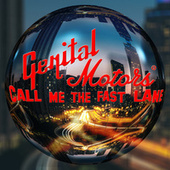 Call Me the Fast Lane by Genital Motors