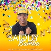 Ao Vivo no Carnaval de Angical by Saiddy Bamba