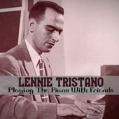 Playing The Piano With Friends by Lennie Tristano