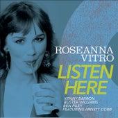 Listen Here by Roseanna Vitro