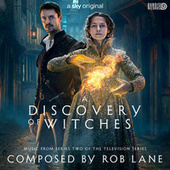 A Discovery of Witches (Music from Series Two of the Television Series) by Rob Lane