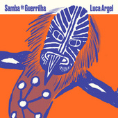 Samba de Guerrilha von Luca Argel