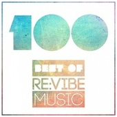 100 - Best of Re:Vibe Music von Various Artists