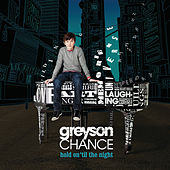 Hold On 'Til The Night by Greyson Chance