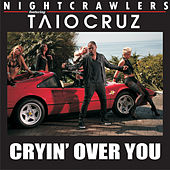 Cryin' Over You by Nightcrawlers