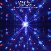 Vida Loca (Special Instrumental Versions) by Kar Vogue