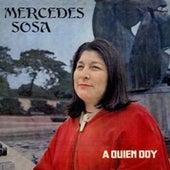 A Quién Doy de Mercedes Sosa