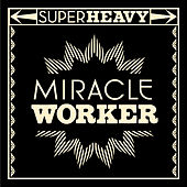 Miracle Worker de SuperHeavy