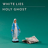 Holy Ghost by White Lies