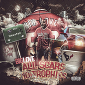 All Scars No Trophies by Big Love