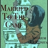 Married To The Game by Necrium