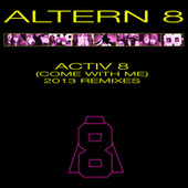 Activ 8 (Come With Me) by Altern 8