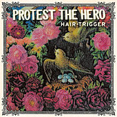 Hair-Trigger von Protest The Hero