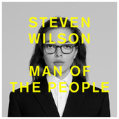 MAN OF THE PEOPLE by Steven Wilson