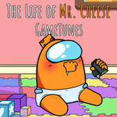 The Life of Mr. Cheese von Game Tunes