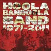 1971-2011 by Hoola Bandoola Band