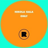 Only by Nikola Gala