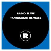 Tantakatan Remixes by Radio Slave