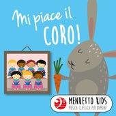 Mi piace il coro! (Menuetto Kids: Musica classica per bambini) von Various Artists