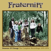 Seasons Of Change: The Complete Recordings 1970-1974 de Fraternity