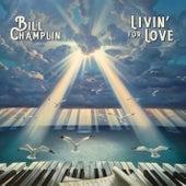 Livin' For Love von Bill Champlin