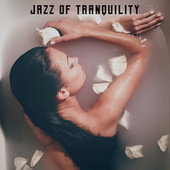 Jazz of Tranquility - Sense of Deep Calm with Mellow Instrumental Jazz von Acoustic Hits