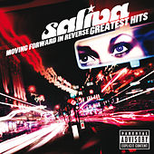 Moving Forward In Reverse: Greatest Hits de Saliva