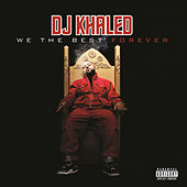 We The Best Forever de DJ Khaled