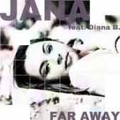 Far Away by Jana