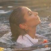 Pick Me (Acoustic) by Wafia