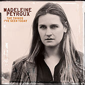 The Things I've Seen Today de Madeleine Peyroux