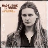 The Things I've Seen Today von Madeleine Peyroux