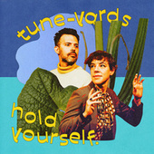 hold yourself. by Tune-Yards