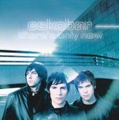 There's Only Now (Bonus Version) von Eskobar