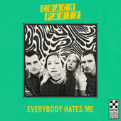 Everybody Hates Me by Coach Party
