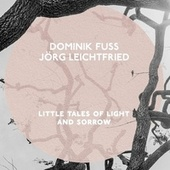Little Tales Of Light And Sorrow von Duo Fuss Leichtfried