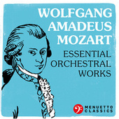 Wolfgang Amadeus Mozart: Essential Orchestral Works by Various Artists