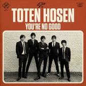 You're No Good von Die Toten Hosen