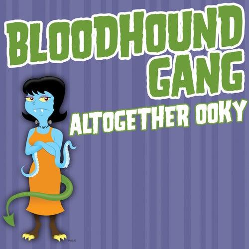 Altogether Ooky von Bloodhound Gang
