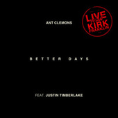 Better Days (Live) by Ant Clemons