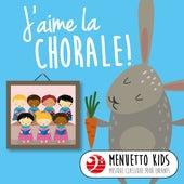 J'aime la chorale! (Menuetto Kids: Musique classique pour enfants) von Various Artists