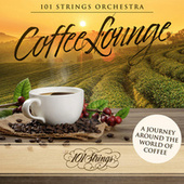 Coffee Lounge: A Journey Around the World of Coffee von 101 Strings Orchestra