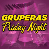 Gruperas Friday Night de Various Artists