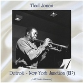 Detroit - New York Junction (EP) (All Tracks Remastered) fra Thad Jones